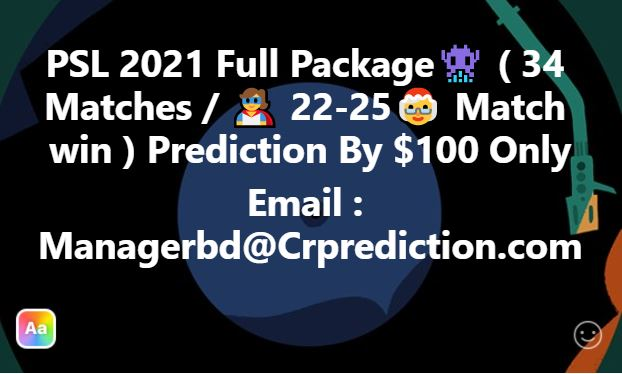 PSL 2021 Full Package (34 Matches/{ 22-25 Match win} ) Prediction By $100 Only